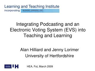 Integrating Podcasting and an Electronic Voting System (EVS) into Teaching and Learning
