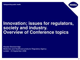 Innovation; issues for regulators, society and industry. Overview of Conference topics