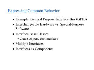 Expressing Common Behavior