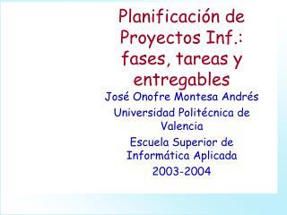 Planificación de Proyectos Inf.: fases, tareas y entregables