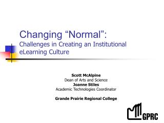 "Changing ""Normal"": Challenges in Creating an Institutional  eLearning Culture"