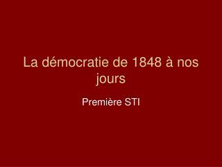 La démocratie de 1848 à nos jours