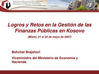 Logros y Retos en la Gestión de las Finanzas Públicas en Kosovo (Miami, 21 al 25 de mayo de 2007)