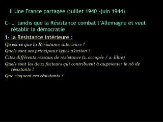 II Une France partagée (juillet 1940 -juin 1944)