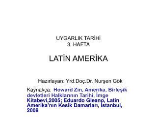 UYGARLIK TARİHİ  3. HAFTA LATİN AMERİKA