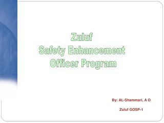 Zuluf  Safety Enhancement  Officer Program