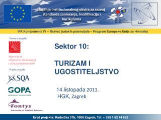 Sektor 10: TURIZAM I UGOSTITELJSTVO 14.listopada  2011. HGK , Zagreb