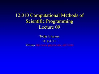 12.010 Computational Methods of Scientific Programming Lecture 09