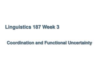 Linguistics 187 Week 3