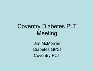 Coventry Diabetes PLT Meeting