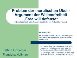 Problem der moralischen  bel - Argument der Willensfreiheit  Free will defense  Grundlagentext:  Das Problem des  bels