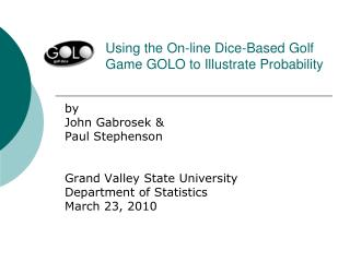 Using the On-line Dice-Based Golf Game GOLO to Illustrate Probability