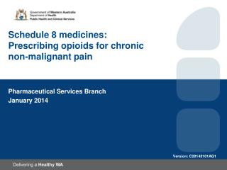 Schedule 8 medicines: Prescribing opioids for chronic  non-malignant pain