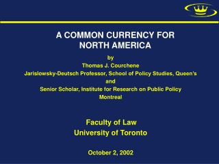 A COMMON CURRENCY FOR NORTH AMERICA