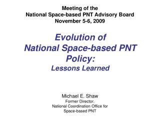 Evolution of  National Space-based PNT Policy:  Lessons Learned