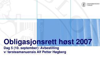 Obligasjonsrett h st 2007 Dag 5 10. september: Avbestilling v