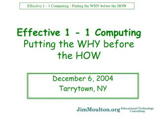 Effective 1 - 1 Computing Putting the WHY before  the HOW