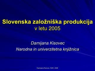 Slovenska zalo ni ka produkcija  v letu 2005
