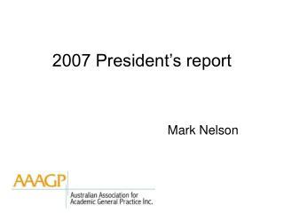 2007 President�s report