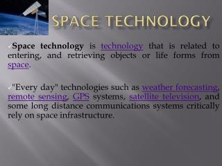 SPACE T ECHNOLOGY