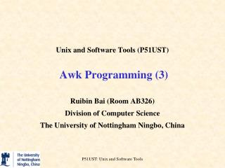 Unix and Software Tools (P51UST)  Awk Programming (3)