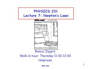 PHYSICS 231 Lecture 7: Newton's Laws