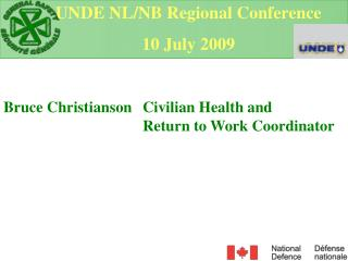Bruce Christianson  Civilian Health and  Return to Work Coordinator