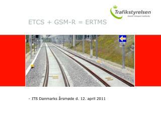 ETCS + GSM-R = ERTMS