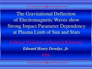 The Gravitational Deflection  of Electromagnetic Waves show  Strong Impact Parameter Dependency