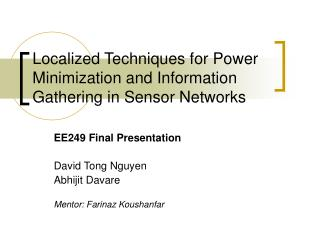 Localized Techniques for Power Minimization and Information Gathering in Sensor Networks