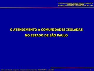 O ATENDIMENTO A COMUNIDADES ISOLADAS NO ESTADO DE SÃO PAULO