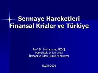 Sermaye Hareketleri Finansal Krizler ve Türkiye