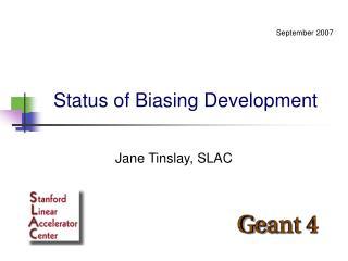 Status of Biasing Development