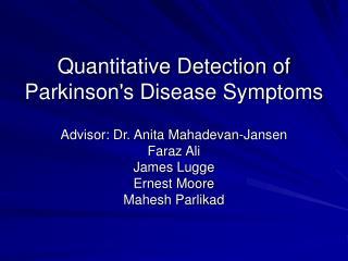Quantitative Detection of Parkinson's Disease Symptoms