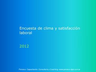 Encuesta de clima y satisfacción laboral 2012