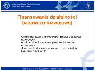 Finansowanie dzialalnosci badawczo-rozwojowej
