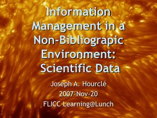 Information Management in a Non-Bibliograpic Environment:  Scientific Data