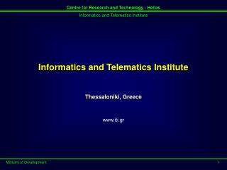 Informatics and Telematics Institute Thessaloniki, Greece iti.gr