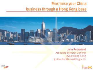 Maximise your China  business through a Hong Kong base