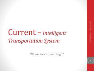 Current –  Intelligent Transportation System