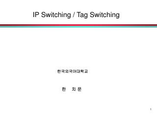 IP Switching / Tag Switching