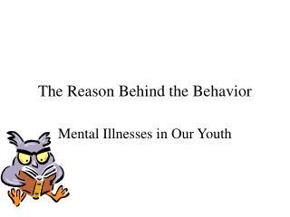 The Reason Behind the Behavior