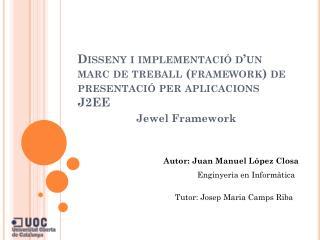 Disseny i implementació d'un marc de treball (framework) de presentació per aplicacions J2EE