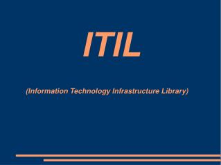 ITIL (Information Technology Infrastructure Library)