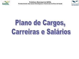 Plano de Cargos,  Carreiras e Salários