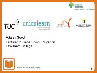 Adarsh Sood Lecturer in Trade Union Education Lewisham College