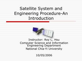 Satellite System and Engineering Procedure-An Introduction