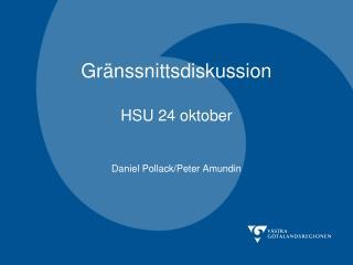 Gränssnittsdiskussion HSU 24 oktober Daniel Pollack/Peter Amundin