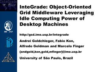 InteGrade: Object-Oriented Grid Middleware Leveraging Idle Computing Power of Desktop Machines