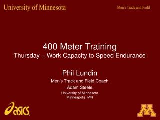 400 Meter Training Thursday � Work Capacity to Speed Endurance